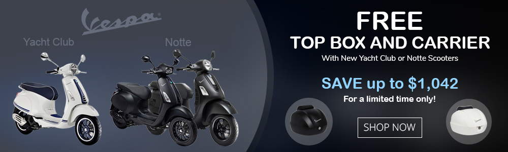 Free Vespa top box and carrier with new yacht club and notte Vespa scooters.